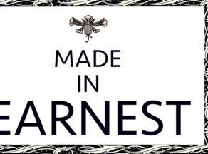 Made in Earnest