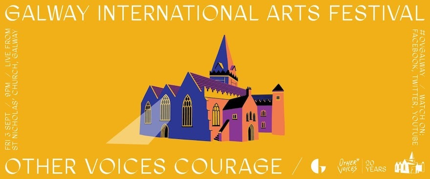 Other Voices to Bring 'Courage' to Galway International Arts Festival This September